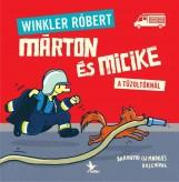 MÁRTON ÉS MICIKE A TŰZOLTÓKNÁL - Ekönyv - WINKLER RÓBERT