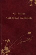 AMERIKAI EMBEREK - WASS ALBERT SOR. 46. - Ekönyv - WASS ALBERT