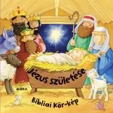 JÉZUS SZÜLETÉSE - BIBLIAI KÖR-KÉP - LAPOZÓ - Ekönyv - MÓRA KÖNYVKIADÓ
