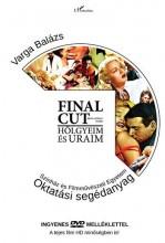 FINAL CUT - HÖLGYEIM ÉS URAIM - DVD MELLÉKLETTEL - Ebook - VARGA BALÁZS-PÁLFI GYÖRGY