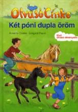 KÉT PÓNI DUPLA ÖRÖM - OLVASÓ CINKE - Ekönyv - CÖSTER, ANETTE-PAULE, IRMGARD