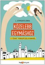 KÖZELEBB EGYMÁSHOZ - 11 TÉVHIT PÁRKAPCSOLATAINKRÓL - Ekönyv - L. STIPKOVITS ERIKA