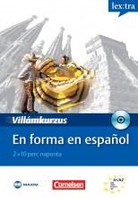 EN FORMA EN ESPANOL - VILLÁMKURZUS, CD-MELLÉKLETTEL - Ekönyv - MAXIM KÖNYVKIADÓ KFT.