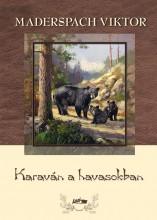 KARAVÁN A HAVASOKBAN - Ekönyv - MADERSPACH VIKTOR