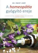 A HOMEOPÁTIA GYÓGYÍTÓ EREJE - AJÁNDÉK POSZTERREL - Ekönyv - DR. ÉBERT JENŐ