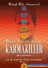 KARMAKILLER - AJÁNDÉK MEDITÁCIÓS CD-MELLÉKLETTEL - Ekönyv - BALÁZS VALÉRIA ANAMÉ