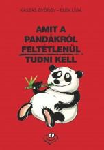 AMIT A PANDÁKRÓL FELTÉTLENÜL TUDNI KELL - Ekönyv - KASZÁS GYÖRGY - ELEK LÍVIA