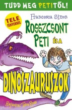 ROSSZCSONT PETI ÉS A DINOSZAURUSZOK - Ekönyv - SIMON, FRANCESCA