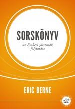 SORSKÖNYV - AZ EMBERI JÁTSZMÁK FOLYTATÁSA (ÚJ BORÍTÓ, JAV. KIAD.!) - Ekönyv - BERNE, ERIC