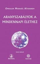 ARANYSZABÁLYOK A MINDENNAPI ÉLETHEZ - Ekönyv - OMRAAM MIKHAEL AIVANHOV