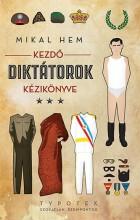 KEZDŐ DIKTÁTOROK KÉZIKÖNYVE - Ekönyv - HEM, MIKAL