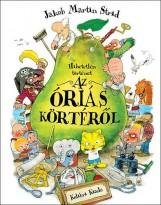 HIHETETLEN TÖRTÉNET AZ ÓRIÁS KÖRTÉRŐL - Ekönyv - STRID, JAKOB MARTIN