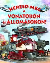Keresd meg a vonatokon és az állomásokon! - Keresd meg! - Ekönyv - NAPRAFORGÓ KÖNYVKIADÓ
