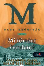 MI TÖRTÉNT PERUBAN? - BANE KRÓNIKÁK 1. - FŰZÖTT - Ekönyv - CLARE, CASSANDRA
