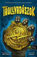 TROLLVADÁSZOK - Ekönyv - DEL TORO, GUILLERMO