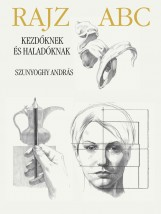RAJZ ABC KEZDŐKNEK ÉS HALADÓKNAK - FŰZÖTT - Ebook - SZUNYOGHY ANDRÁS