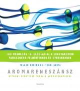 AROMARENESZÁNSZ - OTTHONI GYÓGYÍTÁS FRANCIA AROMATERÁPIÁVAL - Ebook - Feller Adrienne - Tobai Ágota