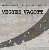 VEGYES VÁGOTT - Ekönyv - VADÁSZ BENCE