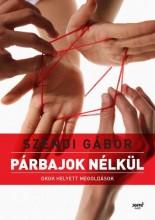 PÁRBAJOK NÉLKÜL - ÚJ BORÍTÓ! - Ekönyv - SZENDI GÁBOR