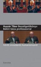 BESZÉLGETŐKÖNYV BÁLINT GÉZA PROFESSZORRAL - Ekönyv - HUSZÁR TIBOR