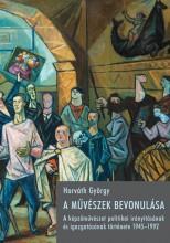 A MŰVÉSZEK BEVONULÁSA - Ekönyv - HORVÁTH GYÖRGY