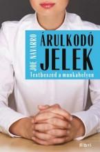 ÁRULKODÓ JELEK - TESTBESZÉD A MUNKAHELYEN - Ekönyv - NAVARRO, JOE