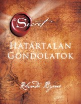 HATÁRTALAN GONDOLATOK - THE SECRET - Ekönyv - BYRNE, RHONDA