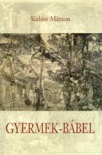 GYERMEK-BÁBEL - Ebook - KALÁSZ MÁRTON