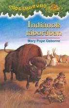 INDIÁNOK TÁBORÁBAN - CSODAKUNYHÓ 18. - Ekönyv - OSBORNE, MARY POPE
