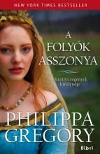 A FOLYÓK ASSZONYA - Ekönyv - GREGORY, PHILIPPA