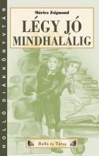 LÉGY JÓ MINDHALÁLIG - HOLLÓ DK - Ekönyv - MÓRICZ ZSIGMOND