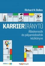 KARRIERIRÁNYTŰ - ÁLLÁSKERESŐK ÉS PÁLYAMÓDOSÍTÓK KÉZIKÖNYVE - Ebook - BOLLES, RICHARD N.