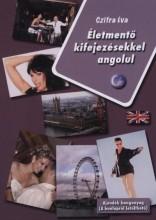 ÉLETMENTŐ KIFEJEZÉSEKKEL ANGOLUL - HONLAPRÓL LETÖLTHETŐ HANGANYAGGAL - Ekönyv - CZIFRA ÉVA