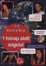 1 HÓNAP ALATT ANGOLUL - AZ ANGOL NYELV ALAPJAI - Ekönyv - CZIFRA ÉVA