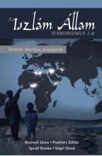 AZ ISZLÁM ÁLLAM - TERRORIZMUS 2.0 - Ekönyv - BESENYŐ JÁNOS, PRANTNER ZOLTÁN, SPEIDL B