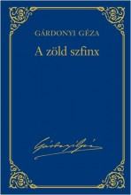 A ZÖLD SZFINX - GÁRDONYI GÉZA VÁL. MŰV. 6. - Ekönyv - GÁRDONYI GÉZA