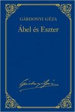 ÁBEL ÉS ESZTER - GÁRDONYI GÉZA VÁL. MŰV. 1. - Ebook - GÁRDONYI GÉZA