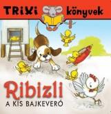 TRIXI KÖNYVEK - RIBIZLI A KIS BAJKEVERŐ - Ekönyv - BALOGH P.HÉDI