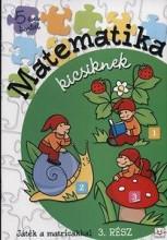 MATEMATIKA KICSIKNEK - 3. RÉSZ - Ekönyv - AKSJOMAT KIADÓ KFT.