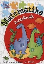 MATEMATIKA KICSIKNEK - 2. RÉSZ - Ebook - AKSJOMAT KIADÓ KFT.