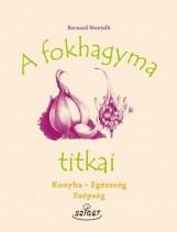 A FOKHAGYMA TITKAI - Ekönyv - MONTELH, BERNARD