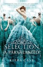 THE SELECTION - A PÁRVÁLASZTÓ - Ekönyv - CASS, KIERA