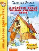 A BŰZÖSEN BŰZLŐ VULKÁN KÜLÖNÖS ESETE - MULATSÁGOS TÖRTÉNETEK - Ekönyv - STILTON, GERONIMO
