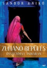 ZUHANÓ REPÜLÉS - ÖSSZETÖRVE INDIÁBAN - Ekönyv - SÁNDOR ANIKÓ