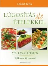 LÚGOSÍTÁS ÉLŐ ÉTELEKKEL - ÁTÁLLÁS 4 LÉPÉSBEN - Ekönyv - LÉNÁRT GITTA