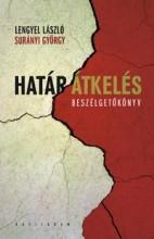 HATÁRÁTKELÉS - BESZÉLGETŐKÖNYV - Ekönyv - LENGYEL LÁSZLÓ – SURÁNYI GYÖRGY
