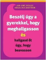 BESZÉLJ ÚGY A GYEREKKEL, HOGY MEGHALLGASSON - Ekönyv - ROGGE, JAN-UWE-BARTRAM, ANGELIKA