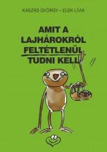 AMIT A LAJHÁROKRÓL FELTÉTLENÜL TUDNI KELL - Ekönyv - KASZÁS GYÖRGY - ELEK LÍVIA