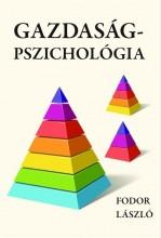 GAZDASÁGPSZICHOLÓGIA - Ekönyv - FODOR LÁSZLÓ