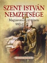 SZENT ISTVÁN NEMZETSÉGE - MAGYARORSZÁG TÖRTÉNETE 997-1301 - Ekönyv - GULLIVER LAP- ÉS KÖNYVKIADÓ KERESKEDELMI